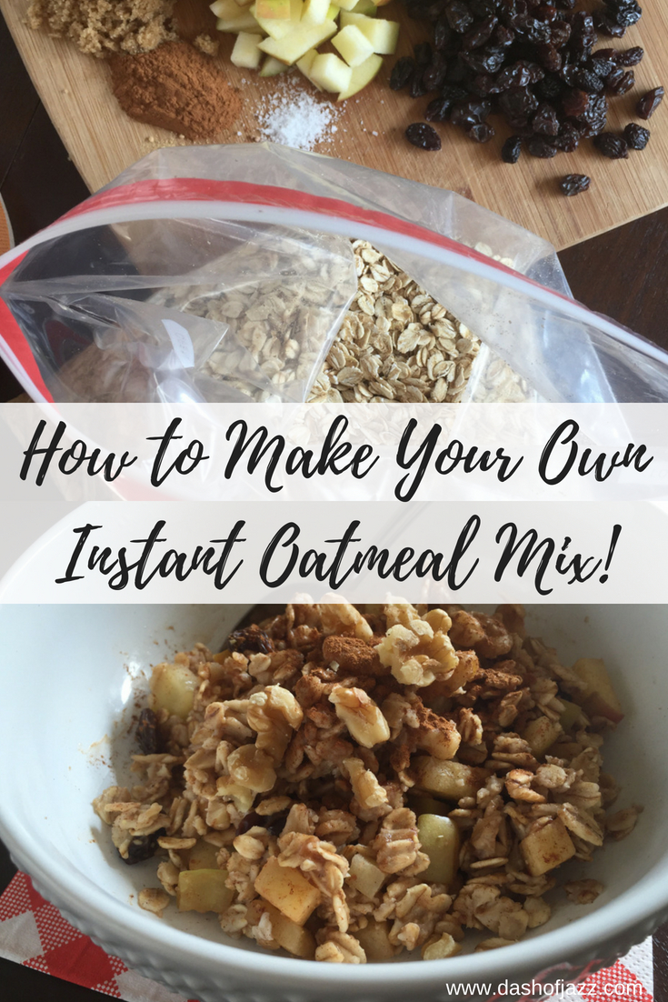 Make your own homemade instant oatmeal mix for quick, easy, and tasty weekday mornings. Easy tutorial and customized mix-in suggestions here. Recipe by Dash of Jazz