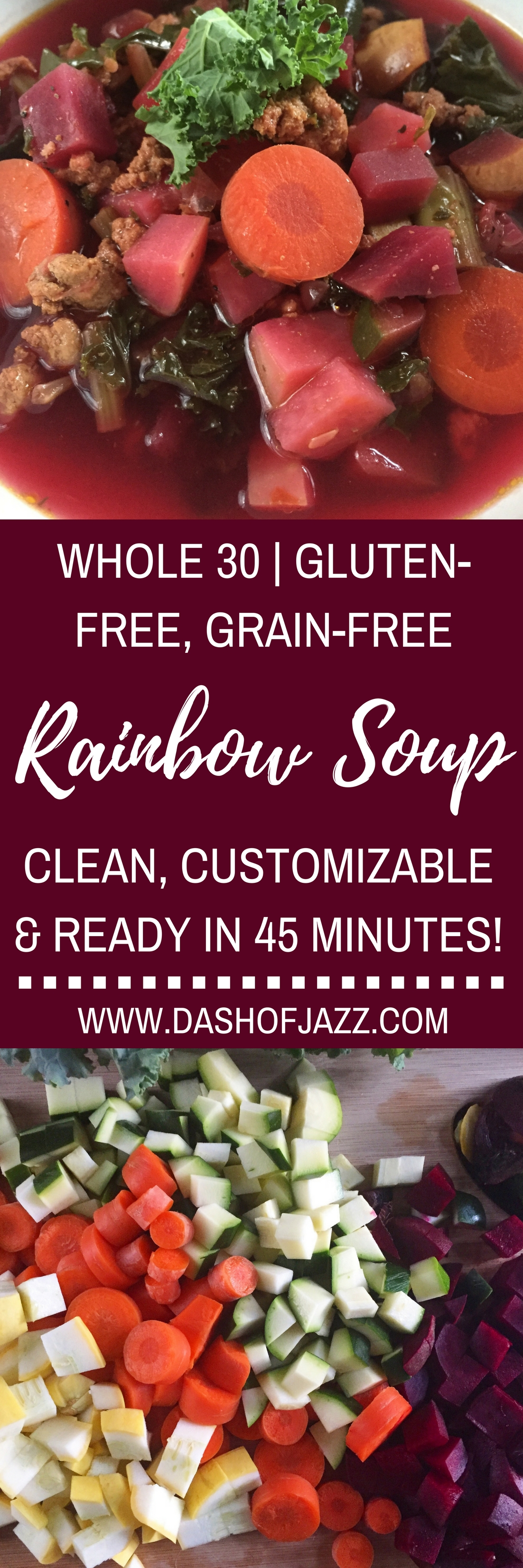 This rainbow soup is colorful, nutrient-packed, and brimming with fresh veggies, protein, and flavor in about 45 minutes for the perfect good-for-you comfort meal! Whole30 compliant, gluten-free, grain-free and can easily be made vegetarian or vegan. Recipe by Dash of Jazz