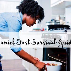 Daniel Fast Survival Guide