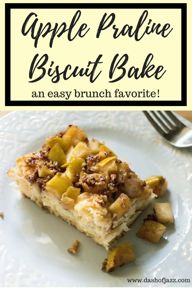 This Apple Praline Biscuit Bake is an easy, all-in-one brunch dish ready in about 30 minutes! It\'s simple, sweet, and definitely Southern. Recipe by Dash of Jazz #dashofjazzblog #applebrunchrecipes #applebrunchrecipes #recipeswithcannedbiscuits #cannedbiscuitrecipes #pralinesauce #brunchrecipeideas
