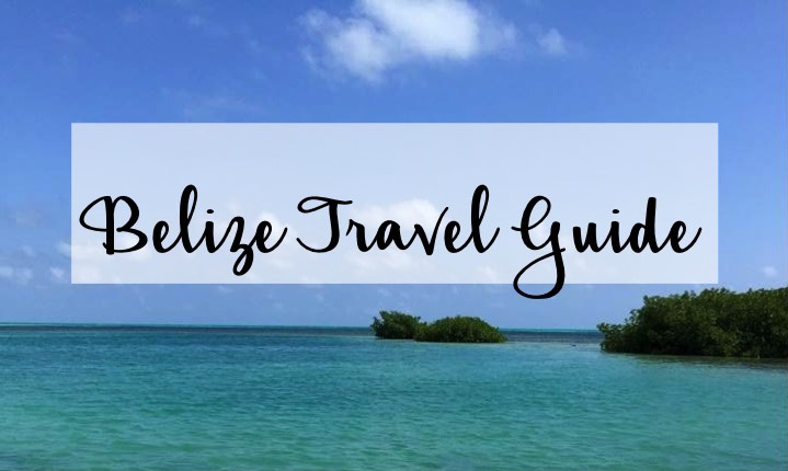 Belize Travel Guide + Tips for the Solo Traveler