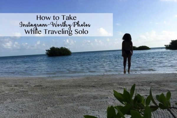 How to Take Instagram-Worthy Photos while Traveling Solo