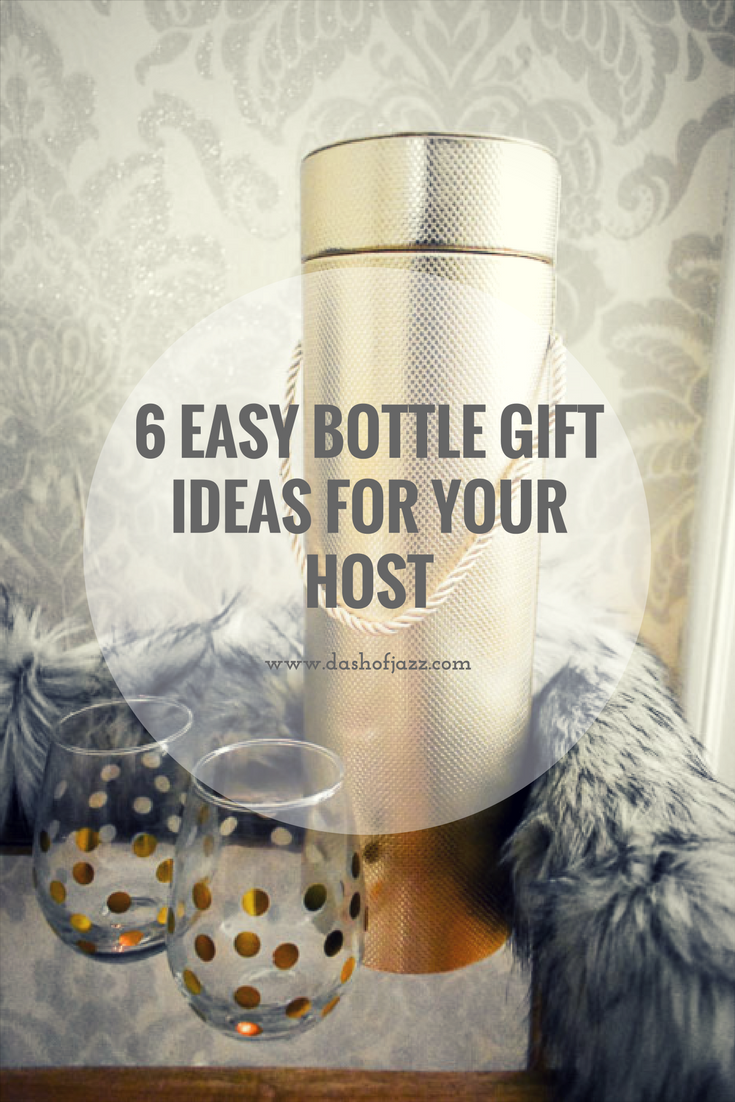 6 easy bottle gift ideas to elevate your next host or hostess gift complete with affordable product recommendations and relevant recipe inspiration. Guide by Dash of Jazz