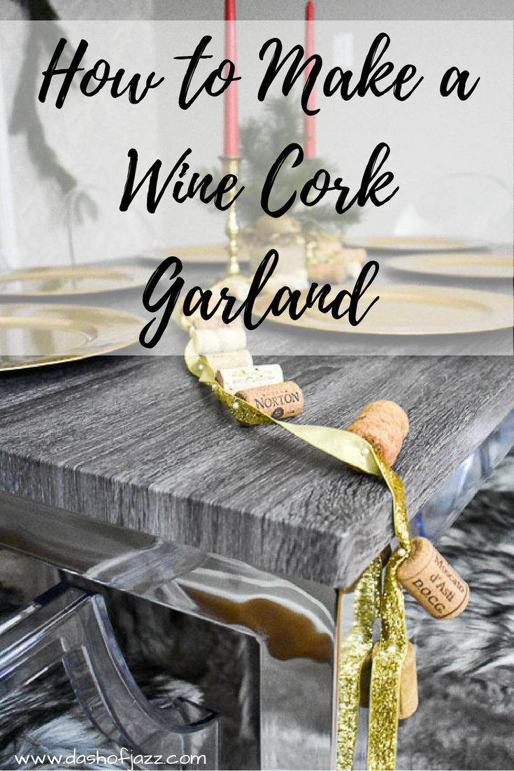 Easy step-by-step tutorial to make a DIY festive wine cork garland perfect for holiday decor or any time of year. Looks great on a Christmas tree, bar cart, table, doorway--the possibilities are endless! Tutorial by Dash of Jazz #ChristmasDIY #dashofjazzblog #winecorkgarland