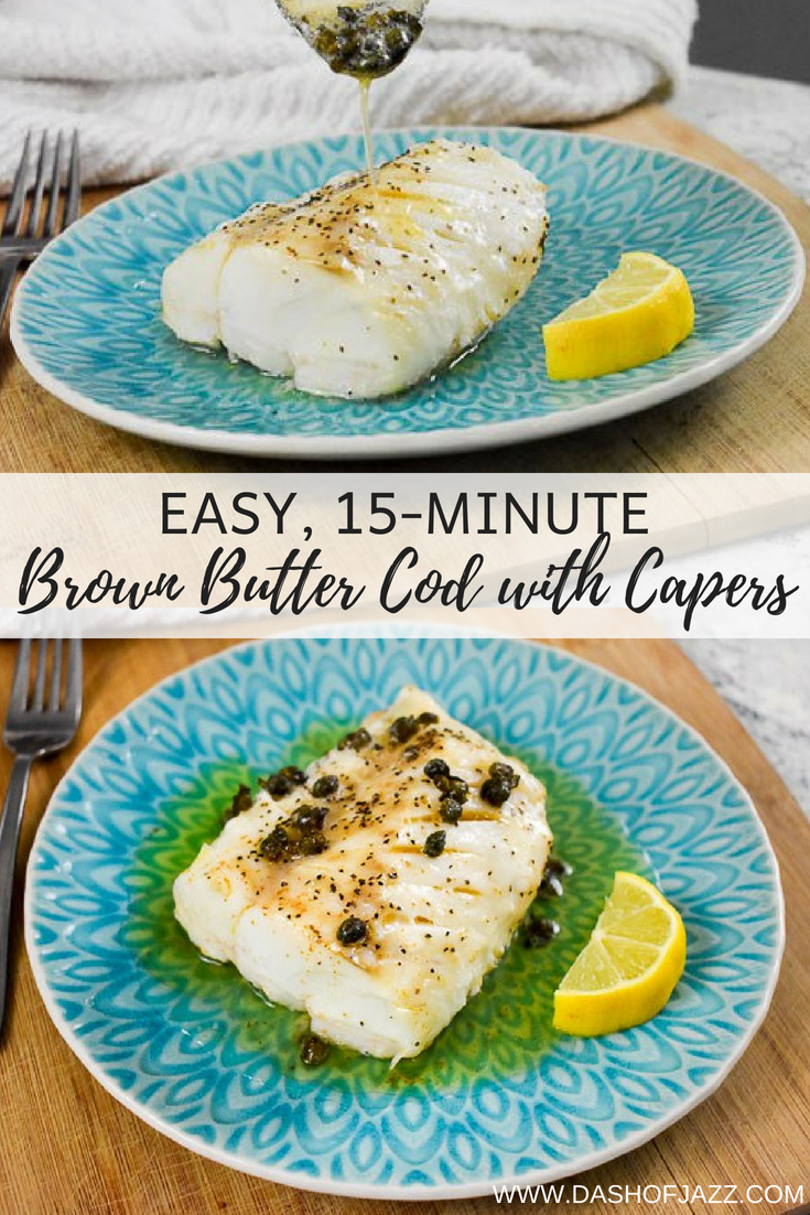 Easy, step-by-step recipe to make a delicious and slightly indulgent dinner or lunch of brown butter cod with capers. Recipe by Dash of Jazz is ready in under 30 minutes with just a few ingredients!