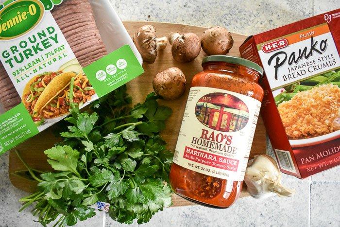 ground turkey, baby bella mushrooms, rao's marinara suace, parsley, garlic, and panko bread crumbs