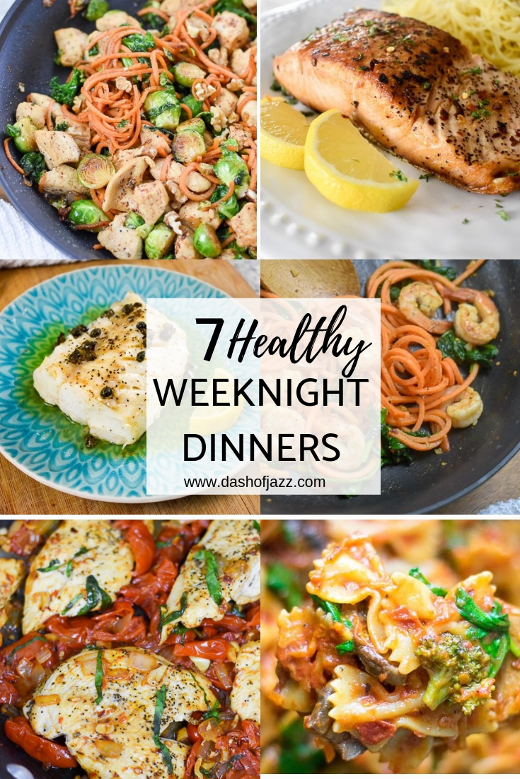 Seven fresh and healthy weeknight dinner ideas that come together quickly and easily because who really has time after work? Recipes by Dash of Jazz #dashofjazzblog #easydinnerrecipes #weeknightmeals #weeknightdinnerrecipes
