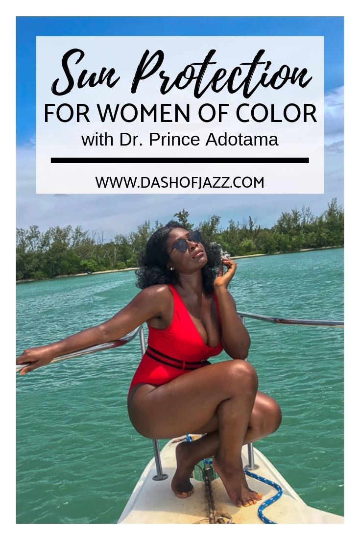 Vital information, recommendations, and sun protection tips for the melanin-rich from a dermatologist of color on Dash of Jazz #dashofjazzblog #sunprotectiontips #sunprotection #skincaretips #blackwomanskincaredarkspots